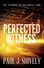 Perfected Witness  -     By: Paul J. Shively