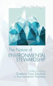 The Nature of Environmental Stewardship  -     By: Johnny Wei-Bing Lin