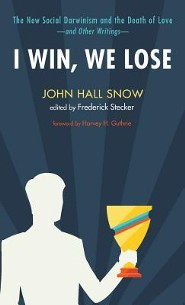 I Win, We Lose  -     Edited By: Frederick Stecker     By: John Hall Snow