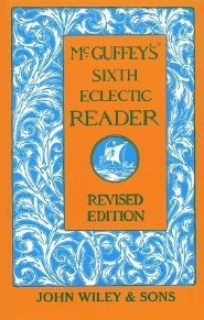 McGuffey's Sixth Eclectic ReaderREV Edition