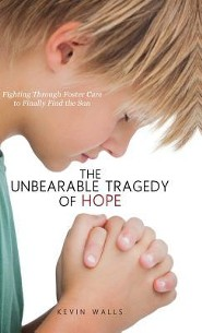 The Unbearable Tragedy of Hope  -     By: Kevin Walls