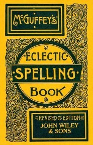 McGuffey's Eclectic Spelling-BookRevised Edition