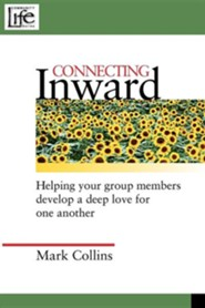 Connecting Inward: Helping Your Group Members Develop a Deep Love for One Another  -     By: Mark Collins