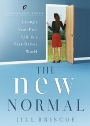 The New Normal: Living a Fear-Free Life in a Fear-Driven World