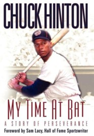My Time at Bat: A Story of Perseverance  -     By: Chuck Hinton, Sam Lacy