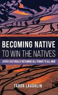 Becoming Native to Win the Natives  -     By: Tabor Laughlin