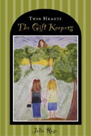 The Gift Keepers  -     By: Julia Rose