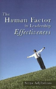 The Human Factor in Leadership Effectiveness  -     By: Senyo Adjibolosoo