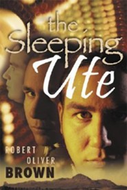 The Sleeping Ute  -     By: Robert Oliver Brown