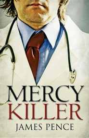 Mercy Killer  -     By: James Pence