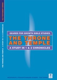 The Throne & Temple - 1 & 2 Chronicles,  Geared for Growth Bible Studies