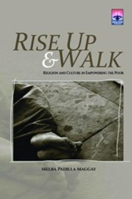 Rise Up & Walk  -     By: Melba Padilla Maggay