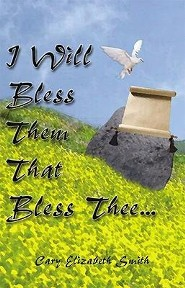 I Will Bless Them That Bless Thee  -     By: Cary Elizabeth Smith