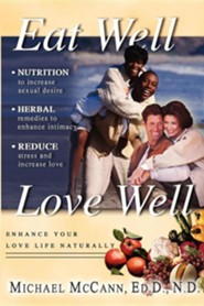 Eat Well Love Well  -     By: Michael McCann