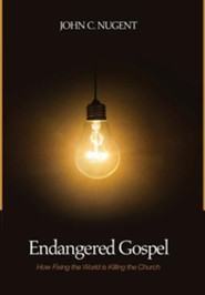 Endangered Gospel  -     By: John C. Nugent