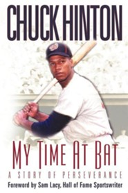 My Time at Bat: A Story of Perseverance  -     By: Chuck Hinton
