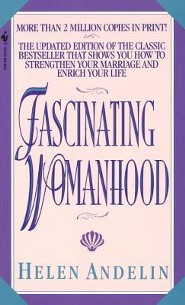 Fascinating Womanhood Updated Edition  -     By: Helen B. Andelin