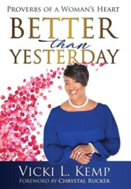 Better Than Yesterday: Proverbs of a Woman's Heart