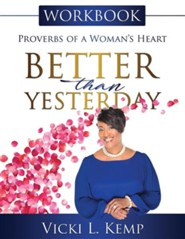 Better Than Yesterday Workbook: Proverbs of a Woman's Heart