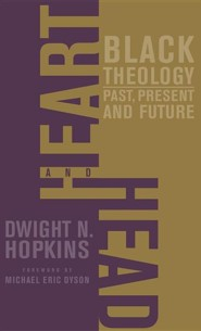 Heart and HeadNew Edition  -     By: Dwight N. Hopkins