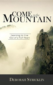 Come to the Mountain  -     By: Deborah Stricklin