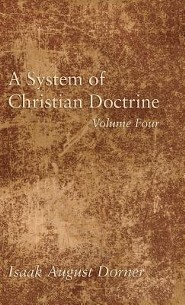 A System of Christian Doctrine, Volume 4