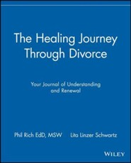 The Healing Journey Through Divorce: Your Journal of Understanding and Renewal  -     By: Phil Rich, Lita Linzer Schwartz
