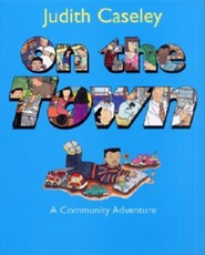 On the Town: A Community Adventure  -     By: Judith Caseley