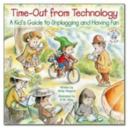 Time-Out from Technology-A Kid's Guide to Unplugging and Having Fun