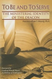 To Be and to Serve: The Ministerial Identity of the Deacon