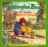 Paddington Bear in the Garden  -     By: Michael Bond     Illustrated By: R. W. Alley, Michael W. Bond