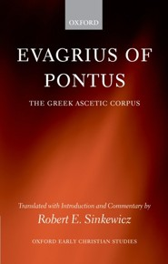 Evagrius of Pontus: The Greek Ascetic Corpus Revised Edition  -     By: Robert E. Sinkewicz
