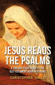 Jesus Reads the Psalms  -     By: Christopher Halls