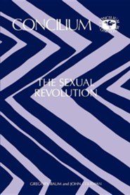 Concilium 173 the Sexual Revolution  -     Edited By: Gregory Baum, John Aloysius Coleman     By: Gregory Baum(ED.) & John Aloysius Coleman(ED.)
