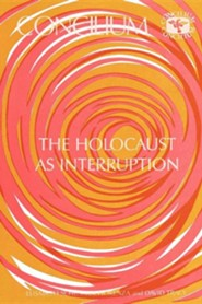 Concilium 175 the Holocaust as Interruption  -     Edited By: Elisabeth Schuessler Fiorenza, David Tracy     By: Elisabeth Schuessler Fiorenza(ED.) & David Tracy(ED.)