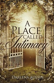 A Place Called Intimacy  -     By: Darlena Austin
