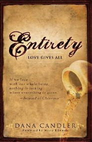 Entirety: Love Gives All  -     By: Dana Candler