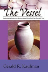 The Vessel  -     By: Gerald Kaufman