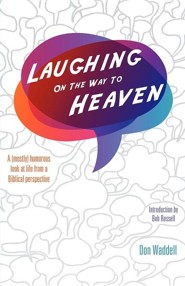 Laughing on the Way to Heaven  -     By: Don Waddell