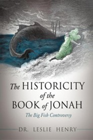 The Historicity of the Book of Jonah  -     By: Dr. Leslie Henry