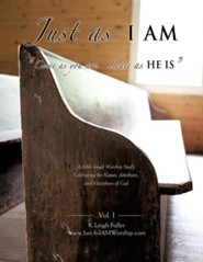 Just as . . . I Am  -     By: K. Leigh Fuller