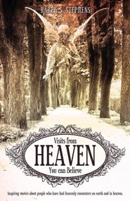Visits from Heaven  -     By: Karen S. Stephens