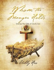 Whom the Manger Holds  -     By: Shelly Hess