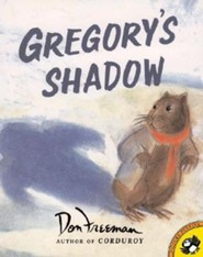 Gregory's Shadow  -     By: Don Freeman, Richard Peck     Illustrated By: Don Freeman