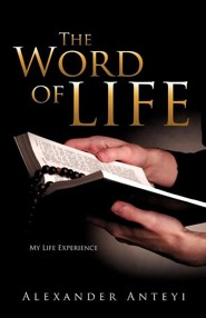 The Word of Life, Paper  -     By: Alexander Anteyi