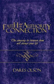Faith and the Authority Connection  -     By: Dares Olson