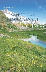 A Look at Sabbath and the New Covenant  -     By: Jacob Cowen
