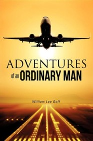 Adventures of an Ordinary Man  -     By: William Lee Goff