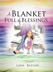 A Blanket Full of Blessings  -     By: Lana Ratliff