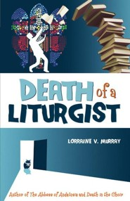 Death of a Liturgist  -     By: Lorraine V. Murray